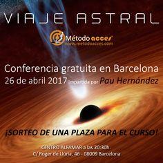 Os invitamos a la conferencia GRATUITA que Pau Hernández dará sobre Viaje Astral en Centre Alfamar (BARCELONA) el próximo día 26 de Abril a las 20:30h.  Entre todos los asistentes, se realizará el SORTEO DE UNA PLAZA PARA EL CURSO de Viaje Astral Método ACCES, que tendrá lugar los días 20, 21, 27 y 28 de mayo. Y ¡TAMBIÉN PODÉIS PARTICIPAR EN ESTE SORTEO A TRAVÉS DE FACEBOOK! (toda la info a través del usuario @ViajeAstralFormacion).  ¡Mucha suerte!