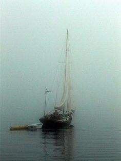 Sail away into the fog and in it's enclosure there you shall meet yourself. Of all the elements, the fog and the sea stir my imaginings the most.