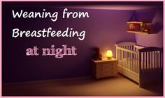 Weaning from Breastfeeding at Night