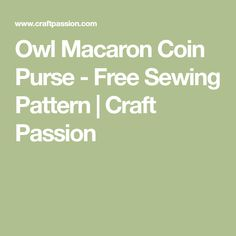 Owl Macaron Coin Purse - Free Sewing Pattern | Craft Passion