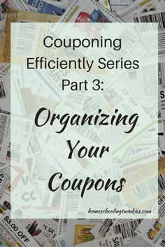 Part 3 of Couponing Efficiently Series: How to organizer your coupons as efficiently as possible. Decide which coupons you will clip and chuck the rest to save you time.