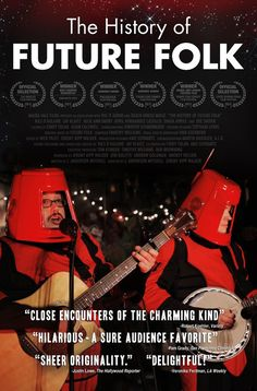 Just FYI this movie is kind of awesome...The History of Future Folk