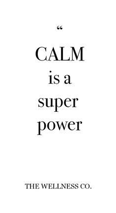 """CALM is a super power"" The Wellness Co. Toronto ON#TheWellnessCo | #Toronto | #Health | #Wellness | #Yoga | #Meditation | #HolisticNutrition | #QuoteOfTheDay | #QOTD | #CALM | #SuperPower"