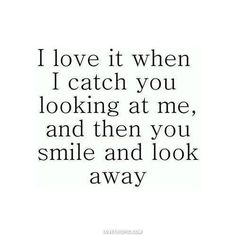 when you look at me love quotes quotes relationships cute quote smile love quote