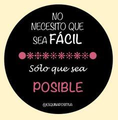 No necesito que sea fácil, sólo que sea posible