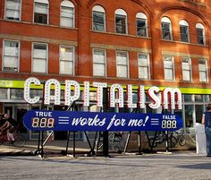 Capitalism Works for Me Interactive Sign: Steve Lambert