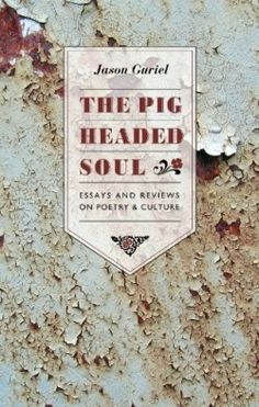 """The Pigheaded Soul (2013 Gold Winner - Essays) — IndieFab Awards - """"Using humor, sarcasm, allegory, metaphor—and a little time travel—Guriel shows how poems succeed."""" Read the review: http://fwdrv.ws/1qHancb"""