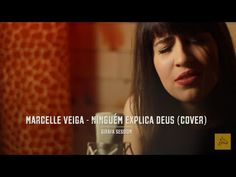 Ninguém Explica Deus (cover por Marcelle Veiga) - Girafa Session - YouTube