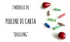 ROTONDE ROTONDE ROTONDE ROTONDE Come fare 7 tipi di Perle di Carta/paper beads comprese (penultime) quelle ROTONDE !!!!!