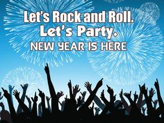Let's Rock and Roll. Let's Party. New Year is Here.