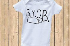Bring Your Own Bottle Baby Onesie - B.Y.O.B. Funny Shower Gift