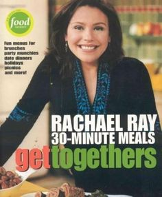 Rachel Ray 30-Minute Meals gettogethers