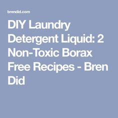DIY Laundry Detergent Liquid: 2 Non-Toxic Borax Free Recipes - Bren Did