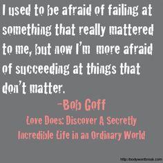 Bob Goff, Love Does.