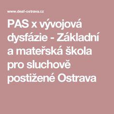 PAS x vývojová dysfázie - Základní a mateřská škola pro sluchově postižené Ostrava