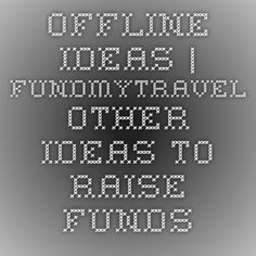 Offline Ideas | FundMyTravel - Other ideas to raise funds