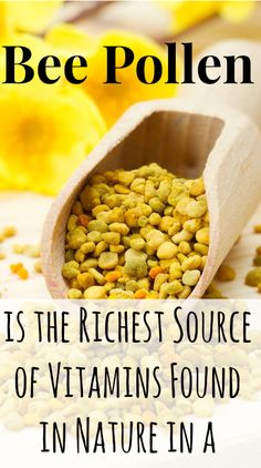 10 Proven Powerful Benefits of Bee Pollen.