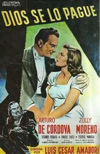 Dios se lo pague Arturo de Cordoba - Zully Moreno