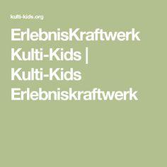 ErlebnisKraftwerk Kulti-Kids | Kulti-Kids Erlebniskraftwerk