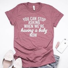 """You can stop asking when we're having a baby now™ >Fits slightly oversized/roomy, no need to size up! >Not a """"true"""" maternity shirt but can be worn during pregnancy due to soft and stretchy nature of material >Cute and comfy shirt, you will love it! Mama Baby, Baby Us, Baby Must Haves, Faire Part Photo, Vogue Kids, Terra Nova, Shower Bebe, Baby Shower, After Baby"""
