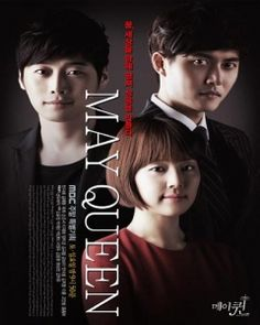 ~  May Queen (Korean Drama) 2013 - Slow beginning + Excellent Show + Superior Antagonists and Protagonists!
