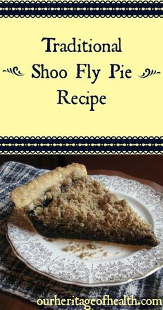 Traditional Shoo Fly Pie | Our Heritage of Health