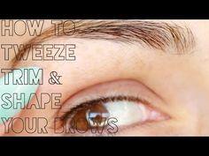 ▶ EYEBROW TUTORIAL: How to Tweeze, Trim & Shape Your Eyebrows: 2 Methods - YouTube