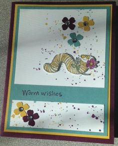 Worm wishes by CAR372 - Cards and Paper Crafts at Splitcoaststampers