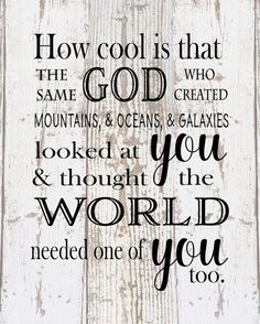 How Cool Is That God Created Galaxies and Thought World Needed You - New Baby, Children, Wood Sign or Canvas Wedding Anniversary Gift birthday quotes How Cool Is That God Created Galaxies and Thought World Needed You Positive Quotes, Motivational Quotes, Inspirational Quotes, Birthday Quotes For Him, Religious Birthday Quotes, Religious Quotes, Birthday Scripture, Beautiful Birthday Quotes, Birthday Verses