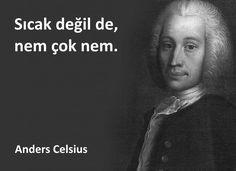 Sıcak değil de, nem çok nem. - Anders Celsius #mizah #matrak #komik #espri #şaka #gırgır #komiksözler
