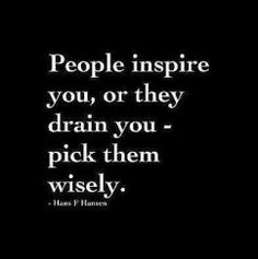 inspire me, please. tired of those who drain the me out of me...