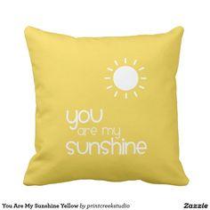 You Are My Sunshine Yellow Throw Pillow.  Artwork designed by Print Creek Studio Inc.. Price $36.35 per pillow