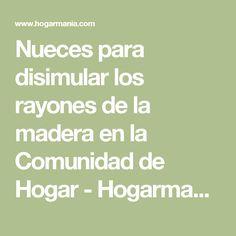 Nueces para disimular los rayones de la madera en la Comunidad de Hogar - Hogarmania.com