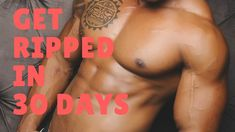 Get Ripped In 30 Days Without Hitting A Gym