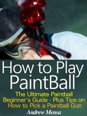You've been hearing about how much fun Paintball can be, but you don't know what's involved, and none of your friends do it. How do you find out?    With this new book How to Play Paintball - The Ultimate Paintball Beginner's Guide, that's how.