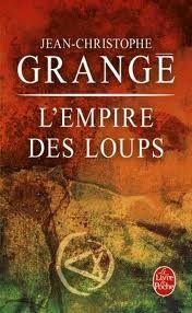 L'Empire des Loups - Jean-Christophe Grangé