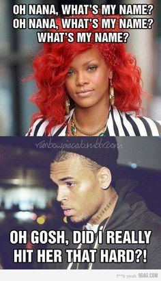 Rihanna and Chris Brown. The acceptance of Domestic Violence has gotten ridiculous. I'm not blaming Chris and Rihanna, this is just one relationship. The fact that people have humored it is what scares me.