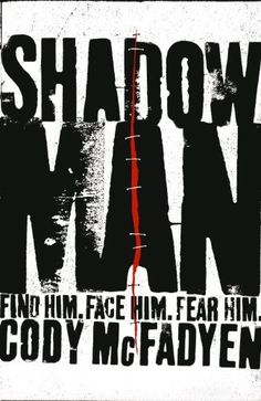 Shadow Man by CODY MCFADYEN, http://www.amazon.com/dp/0340840056/ref=cm_sw_r_pi_dp_TkVzrb0480H9W