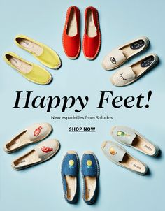 Happy Feet! New espadrilles from Soludos. Shop now > 4.22 shopbop