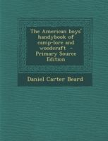 The american boys #handybook of camp-lore and #woodcraft beard daniel #carter pap,  View more on the LINK: http://www.zeppy.io/product/gb/2/232000202546/