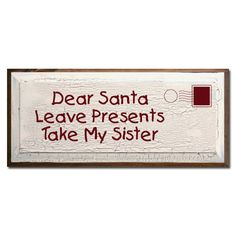 Lol surprised you didn't leave this note for Santa the year Mom made you give me the purple lunch bag you bought yourself :p