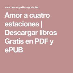 Amor a cuatro estaciones | Descargar libros Gratis en PDF y ePUB