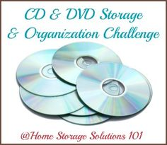 Step by step instructions for organizing your CDs and DVDs for entertainment, your computer, and even old home videos.