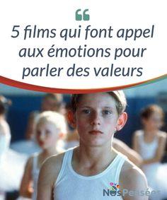 5 films qui font appel aux émotions pour parler des valeurs Nous allons vous #présenter 5 films qui ont recours aux valeurs nobles et qui font naître, lorsque nous les #visionnons, un sourire de #sympathie sur notre visage. #Films