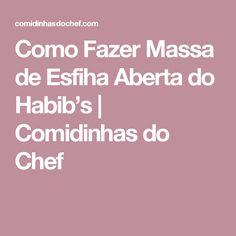 Como Fazer Massa de Esfiha Aberta do Habib's   Comidinhas do Chef