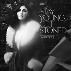 """White Sea shares new song, """"Stay Young, Get Stoned"""" 