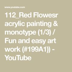 112_Red Flowesr acrylic painting & monotype (1/3) / Fun and easy art work (#199A1)) - YouTube Easy Art, Simple Art, Using Acrylic Paint, Printmaking, Art Work, Mixed Media, Youtube, Red, Painting