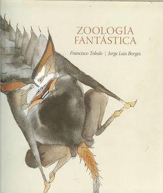 Zoología Fantastica, Jorge Luis Borges, Francisco Toledo, Fondo de Cultura Económica