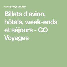 Billets d'avion, hôtels, week-ends et séjours - GO Voyages