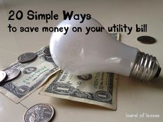 20 simple ways to save money on your utility bill -- without installing new faucets, fixtures, or remodeling your house